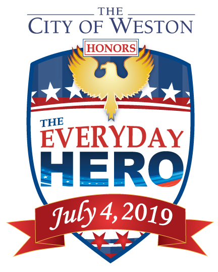 The City of Weston Honors The Everyday Hero - July 4th 2019