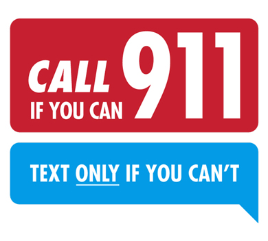 CALL 911 If You Can: TEXT Only If You Can't